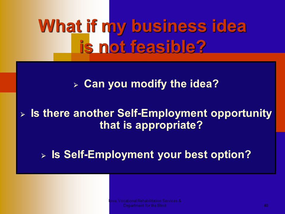 What if my business idea is not feasible