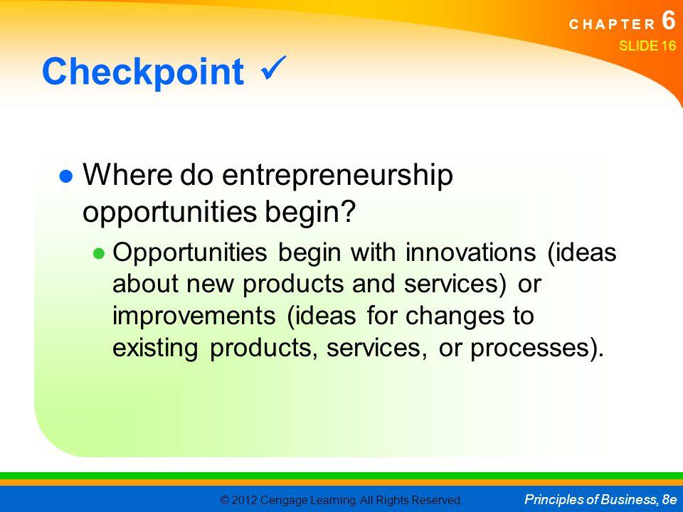 Checkpoint  Where do entrepreneurship opportunities begin