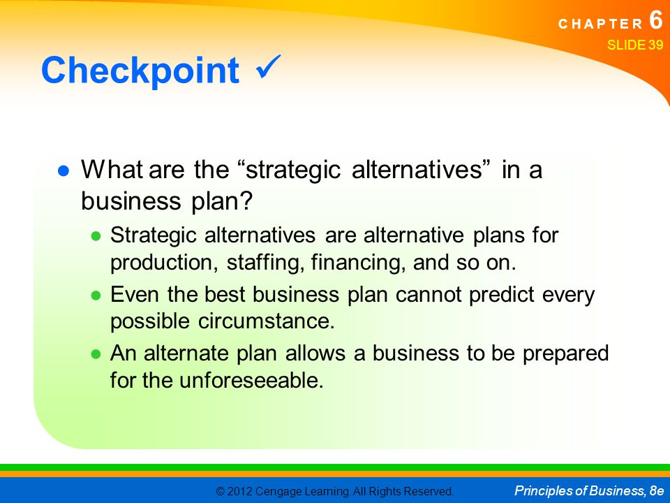 Checkpoint  What are the strategic alternatives in a business plan