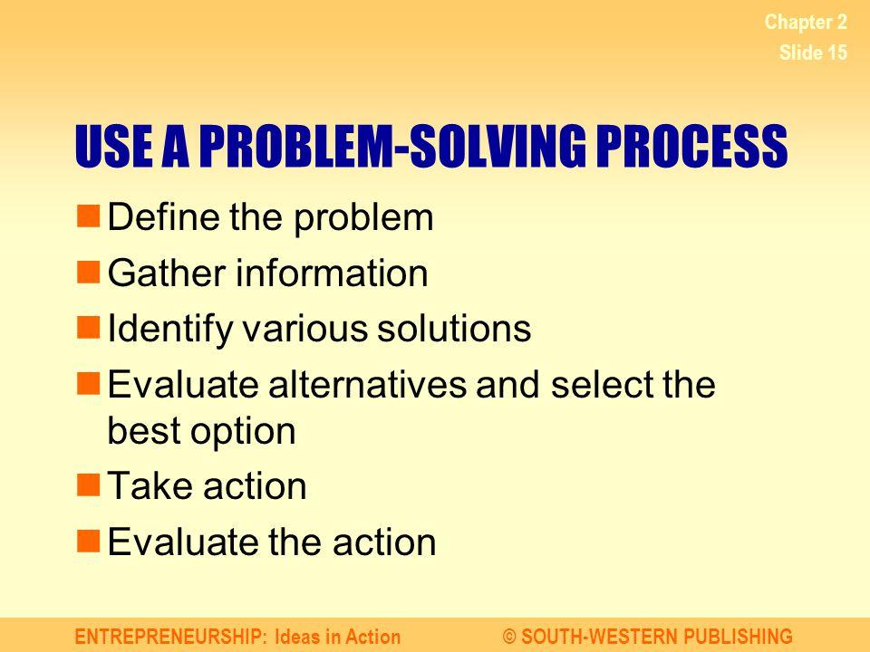 USE A PROBLEM-SOLVING PROCESS