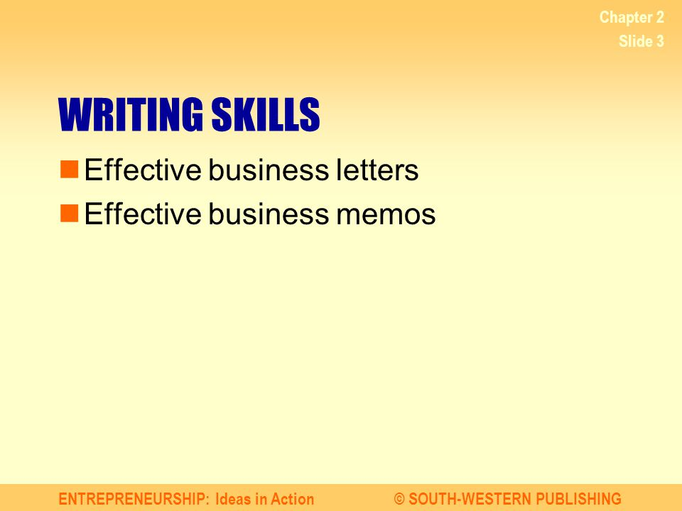 WRITING SKILLS Effective business letters Effective business memos