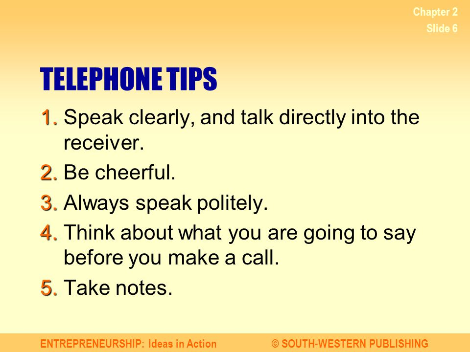 TELEPHONE TIPS 1. Speak clearly, and talk directly into the receiver.