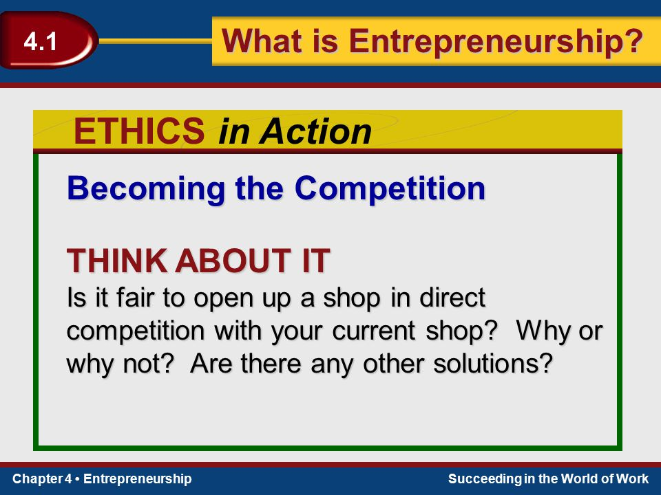 ETHICS in Action Becoming the Competition THINK ABOUT IT