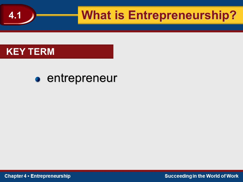 KEY TERM entrepreneur