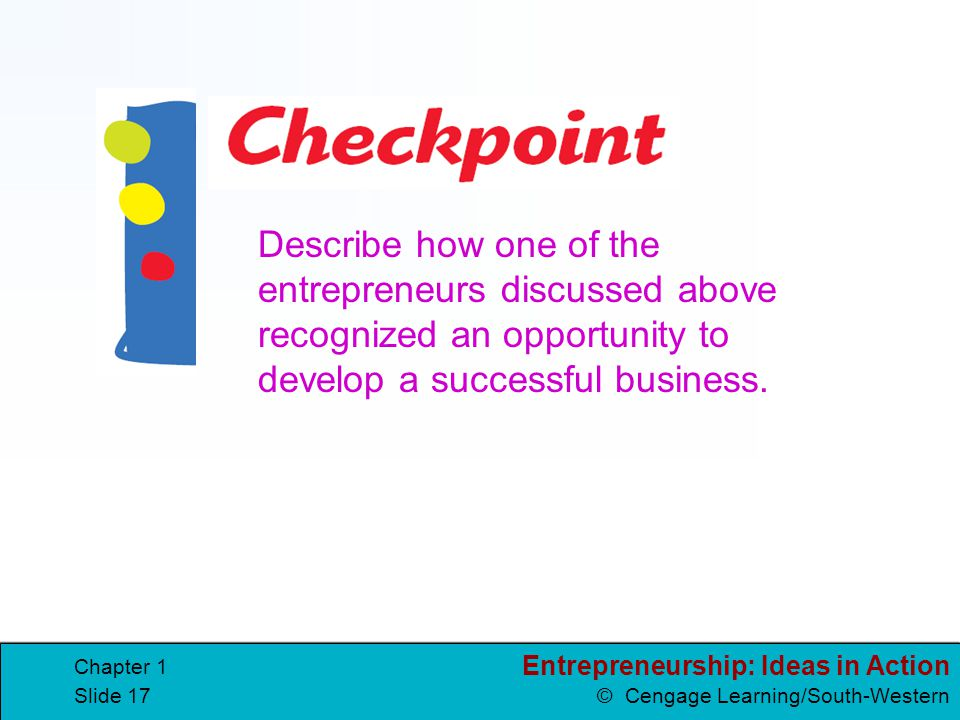 Describe how one of the entrepreneurs discussed above recognized an opportunity to develop a successful business.