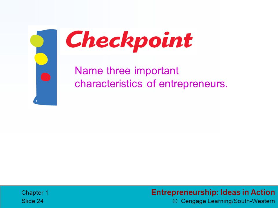 Name three important characteristics of entrepreneurs.