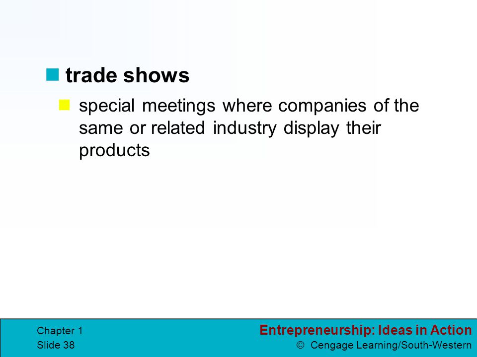 trade shows special meetings where companies of the same or related industry display their products.