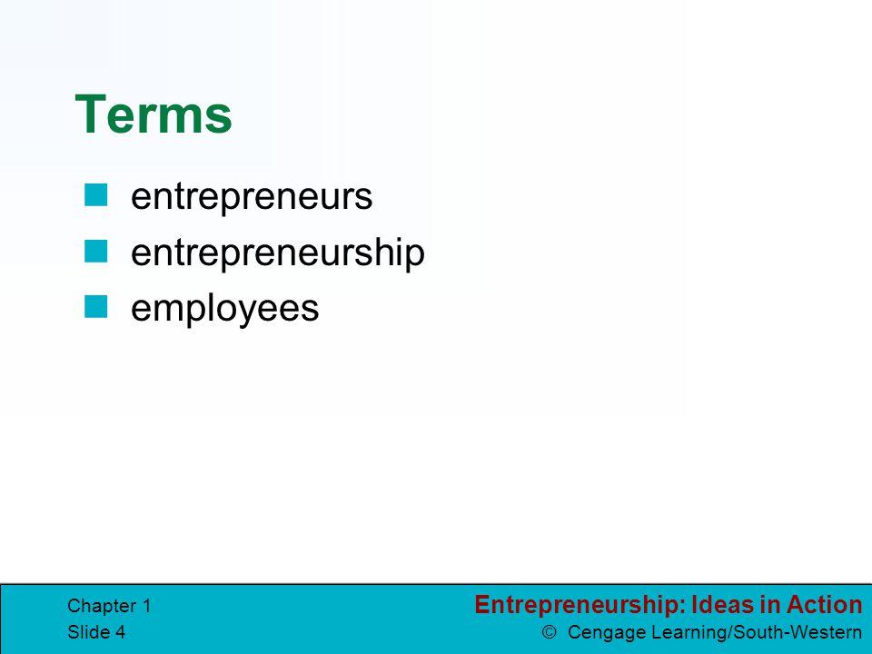 Terms entrepreneurs entrepreneurship employees Chapter 1
