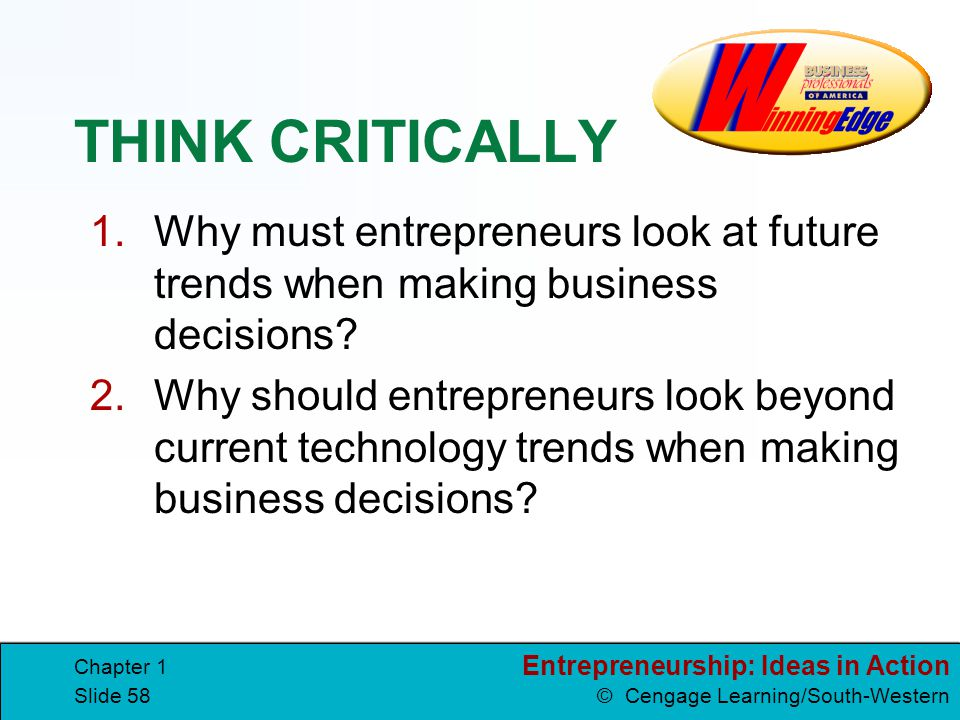 THINK CRITICALLY Why must entrepreneurs look at future trends when making business decisions