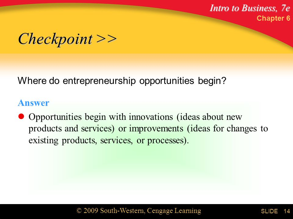 Checkpoint >> Where do entrepreneurship opportunities begin