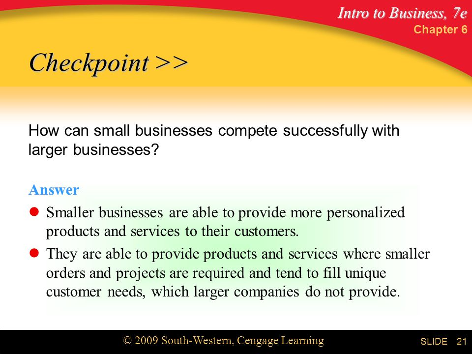 Chapter 6 Checkpoint >> How can small businesses compete successfully with larger businesses Answer.