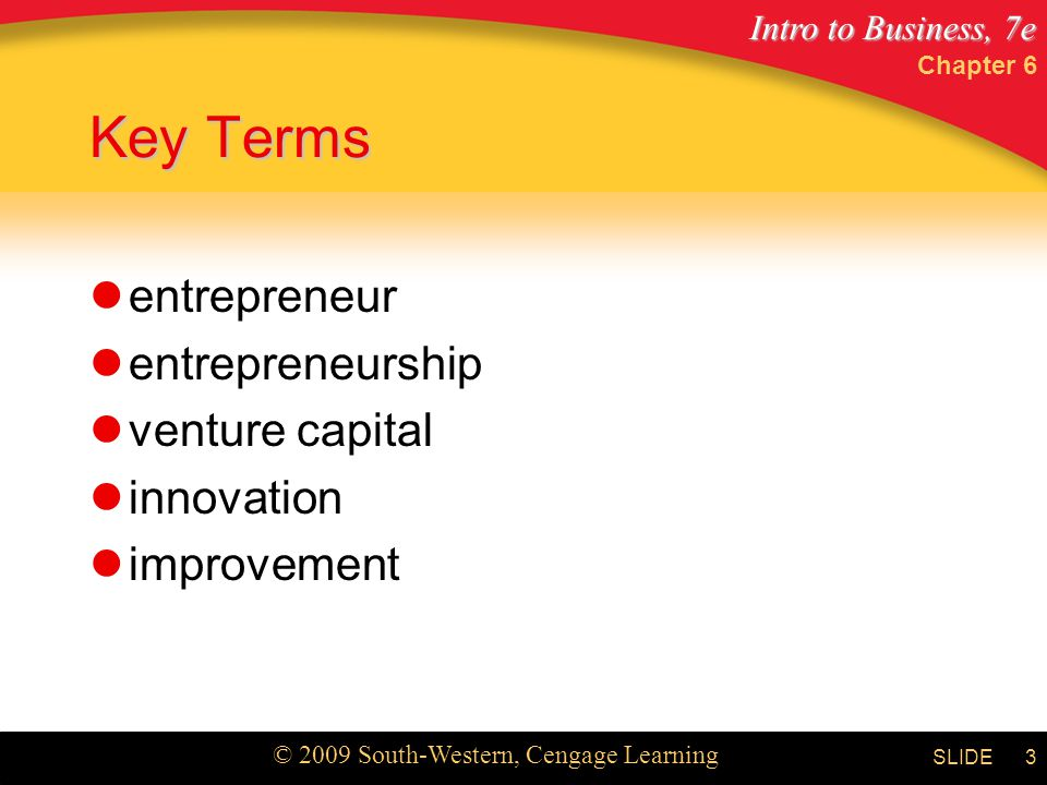 Key Terms entrepreneur entrepreneurship venture capital innovation