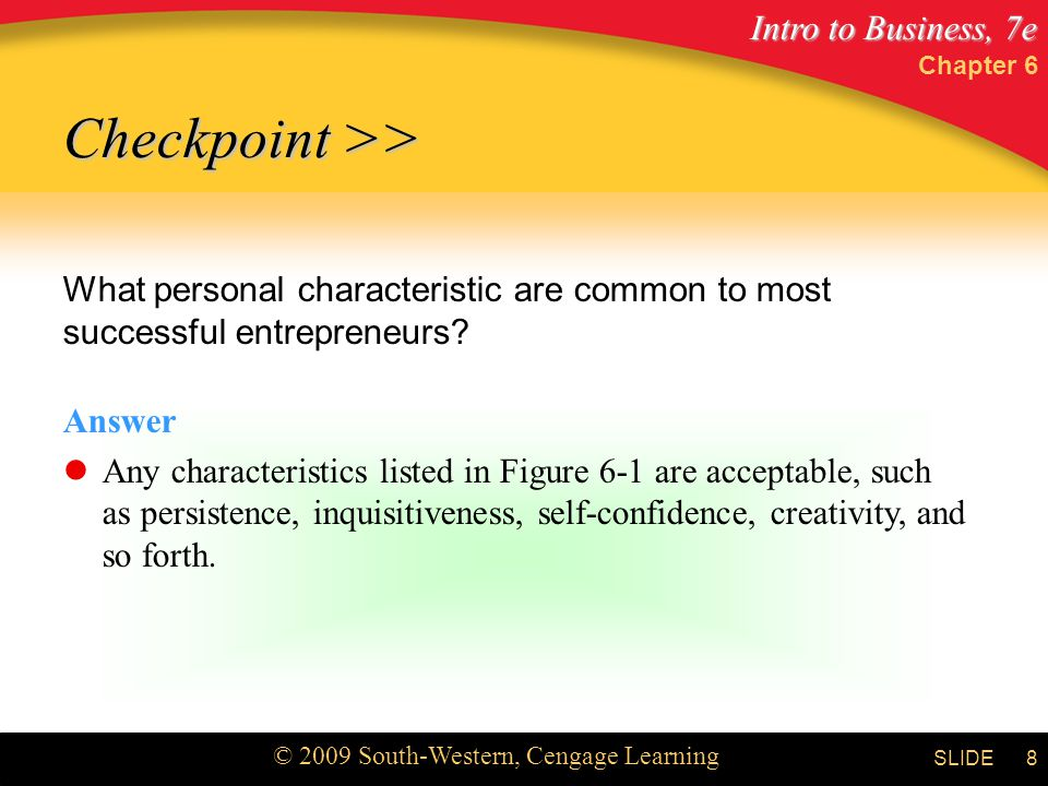 Chapter 6 Checkpoint >> What personal characteristic are common to most successful entrepreneurs Answer.