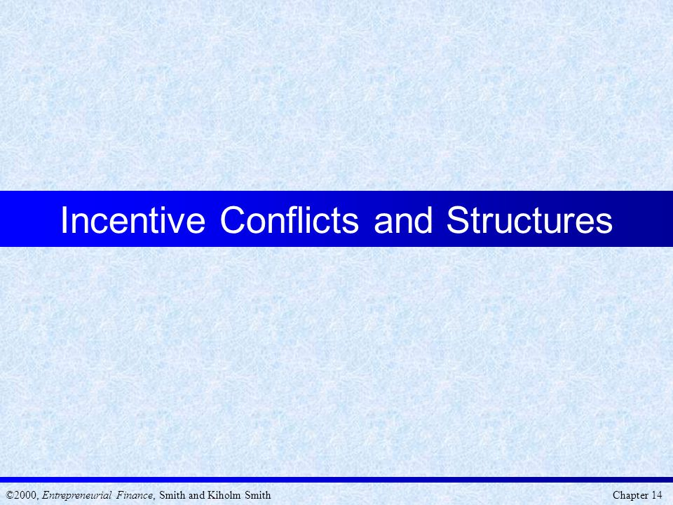 Incentive Conflicts and Structures