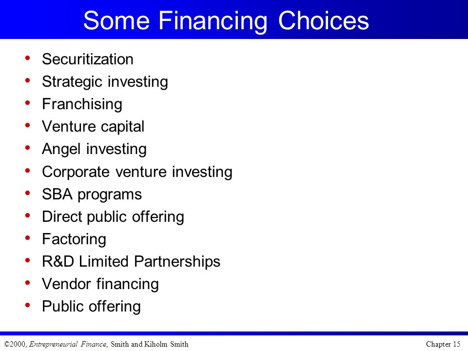 Some Financing Choices