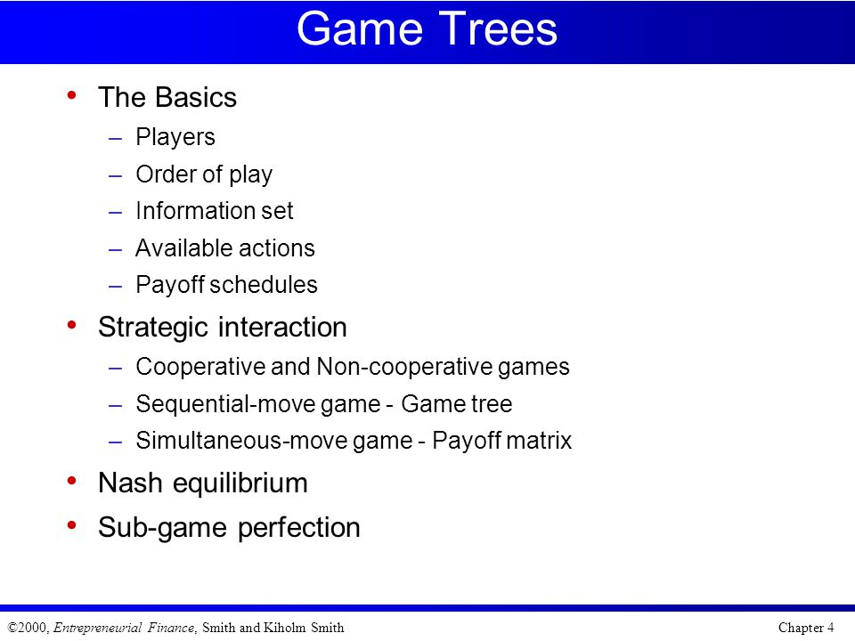 Game Trees The Basics Strategic interaction Nash equilibrium