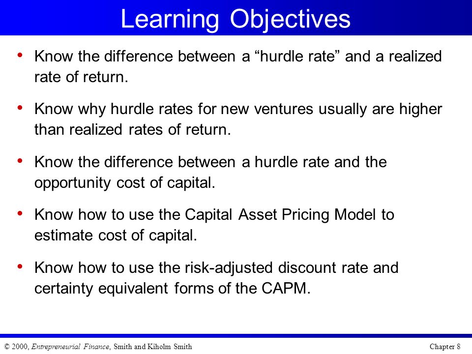 Learning Objectives Know the difference between a hurdle rate and a realized rate of return.