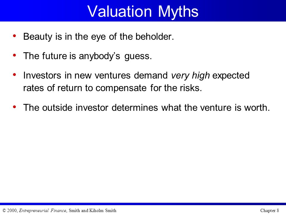 Valuation Myths Beauty is in the eye of the beholder.