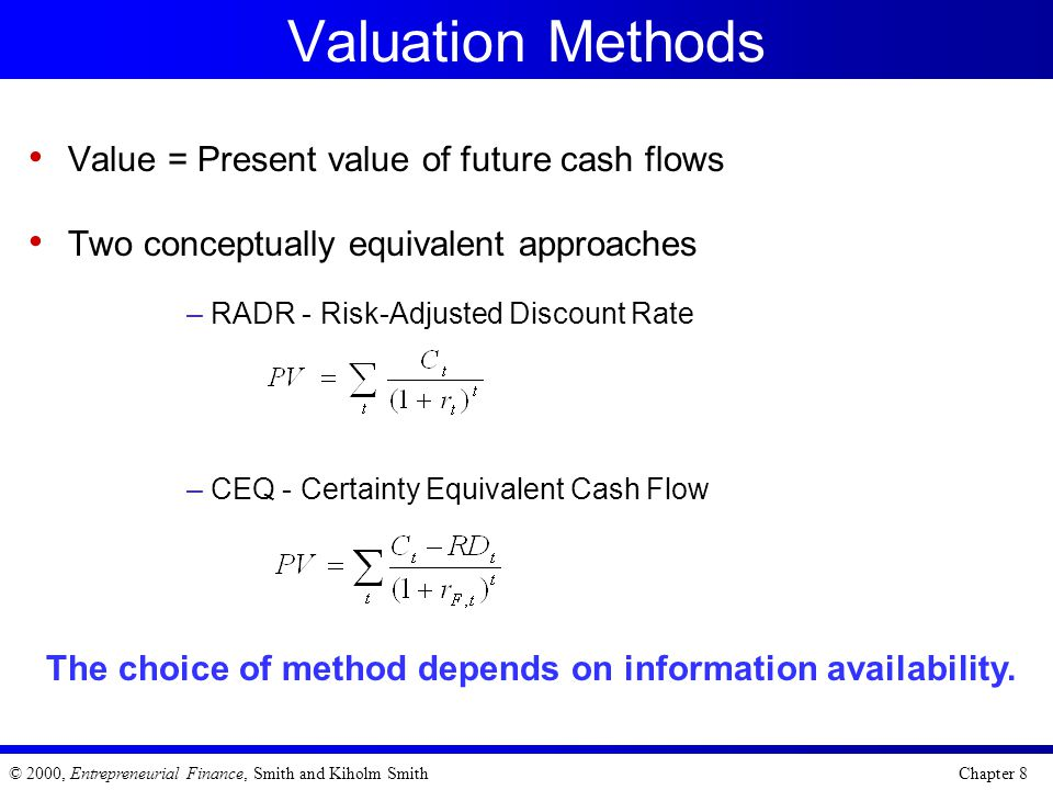 Valuation Methods Value = Present value of future cash flows