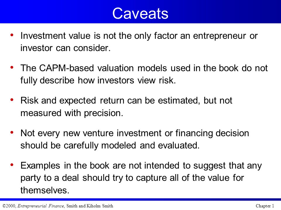 Caveats Investment value is not the only factor an entrepreneur or investor can consider.