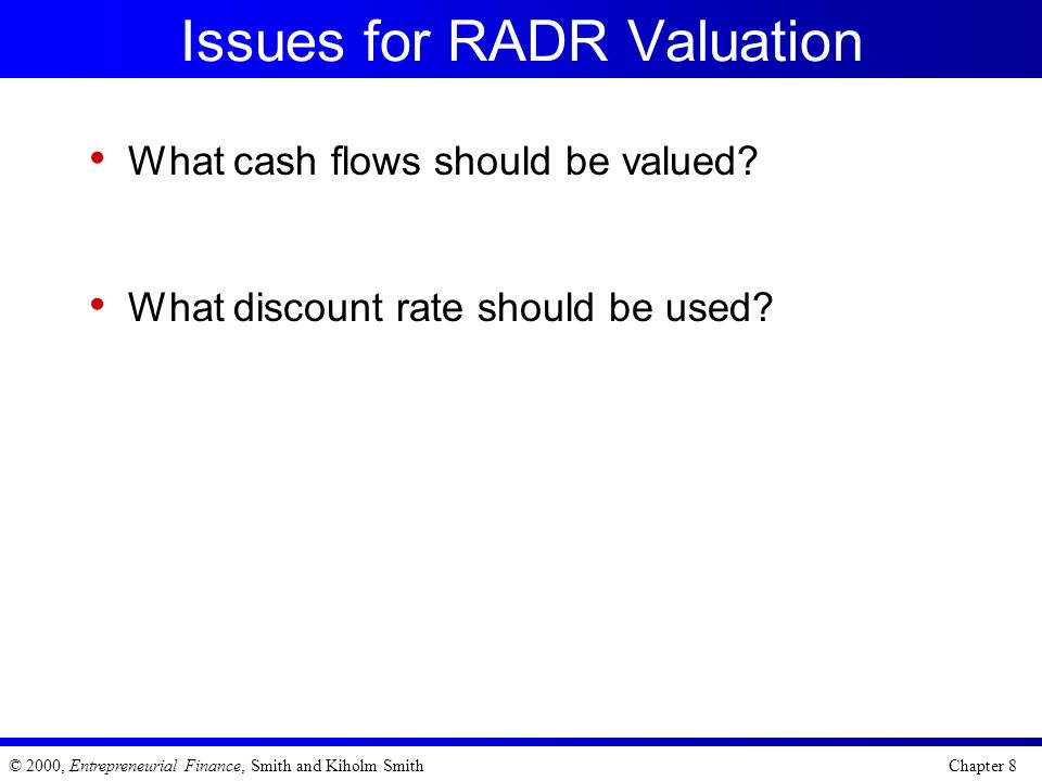 Issues for RADR Valuation
