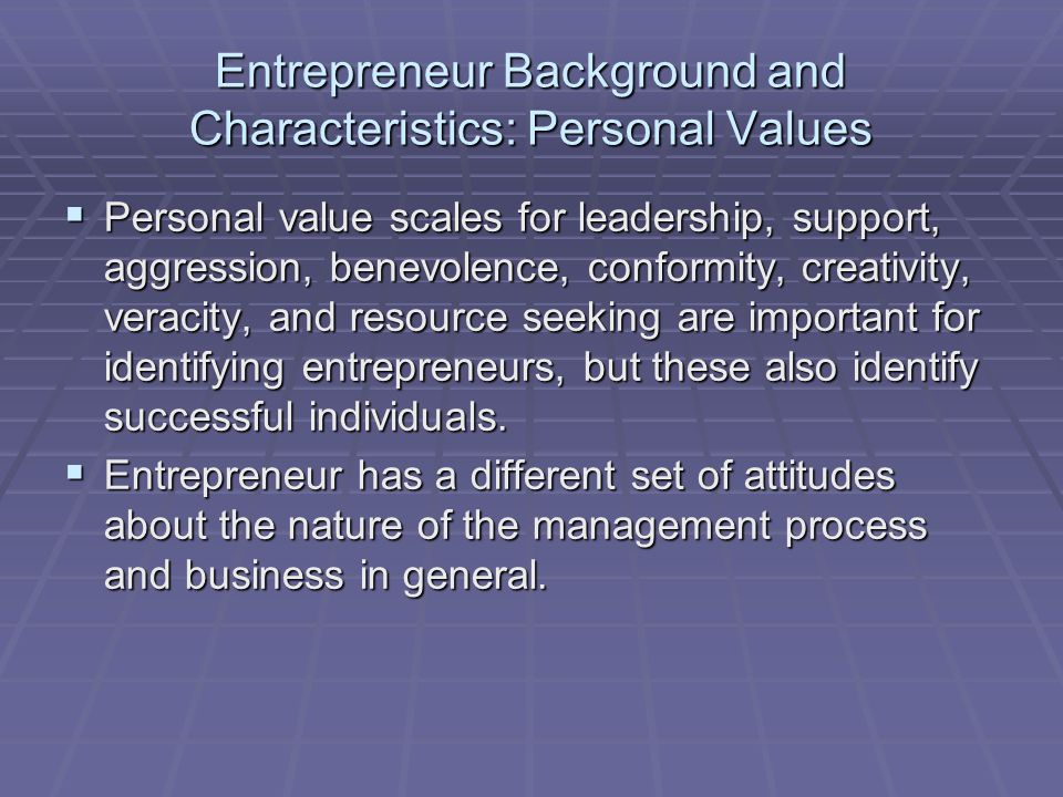 Entrepreneur Background and Characteristics: Personal Values