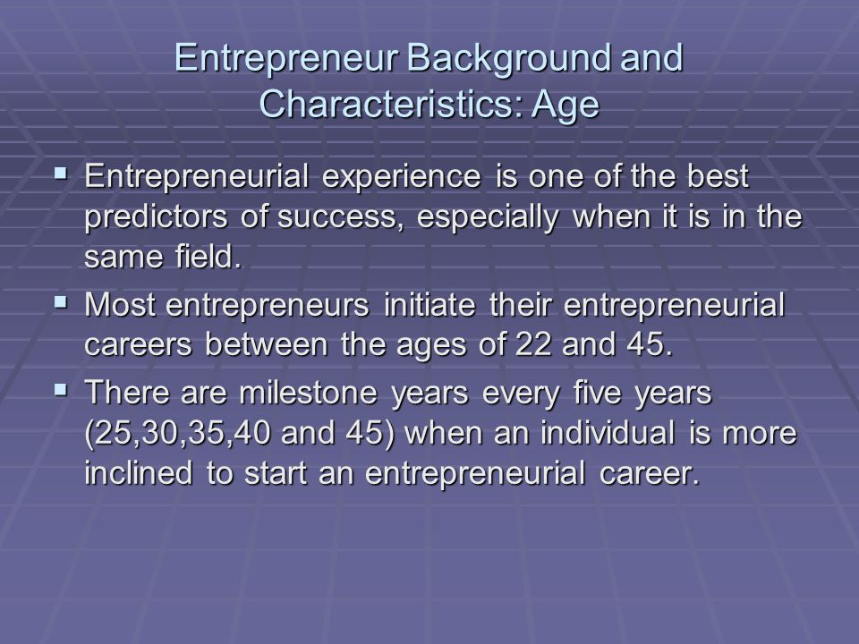Entrepreneur Background and Characteristics: Age
