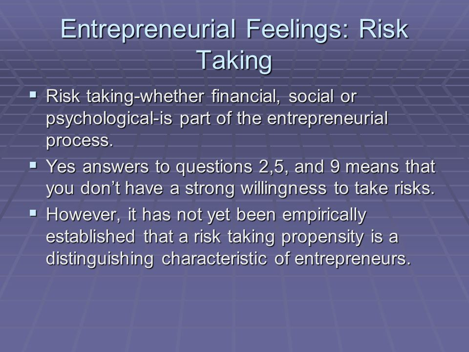 Entrepreneurial Feelings: Risk Taking