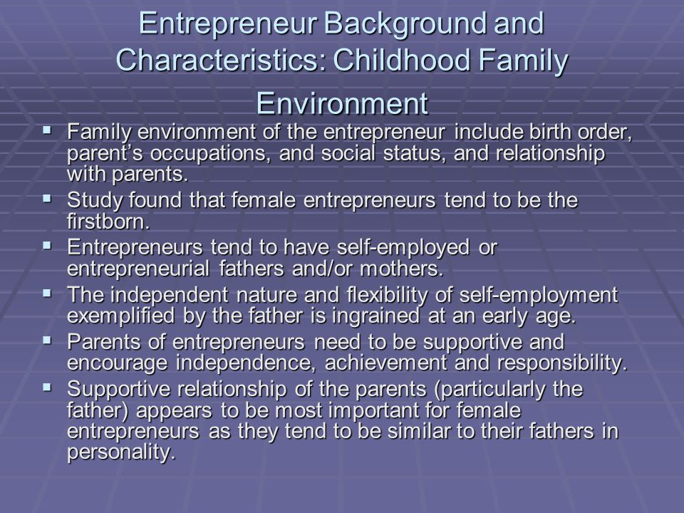 Entrepreneur Background and Characteristics: Childhood Family Environment