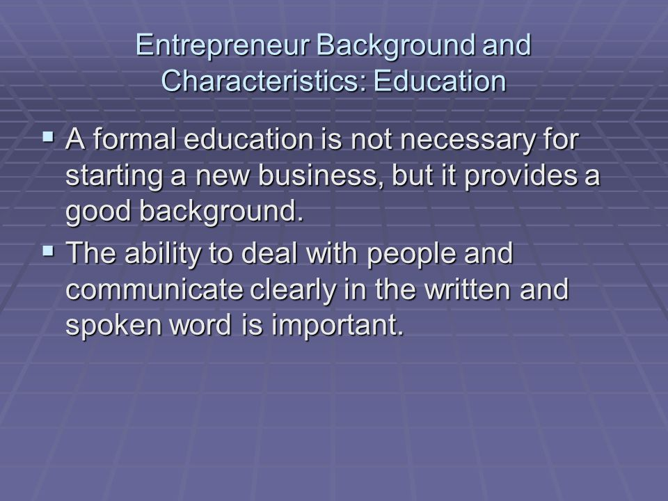 Entrepreneur Background and Characteristics: Education