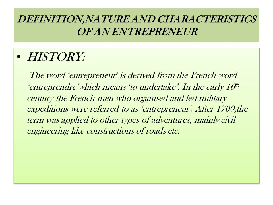 DEFINITION,NATURE AND CHARACTERISTICS OF AN ENTREPRENEUR