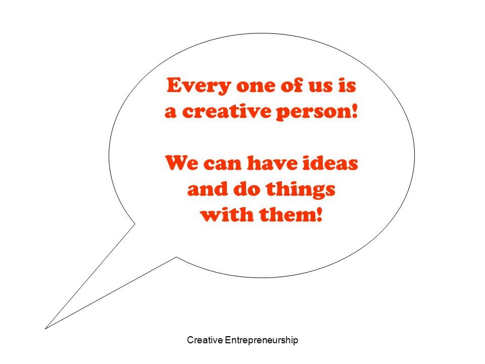 Every one of us is a creative person!