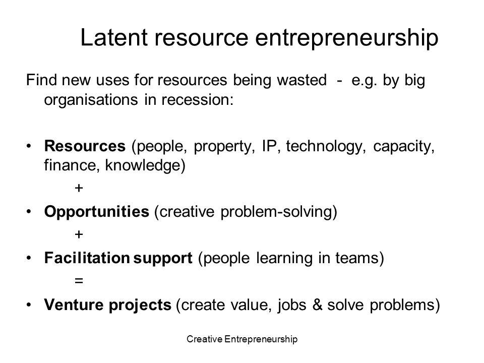 Latent resource entrepreneurship