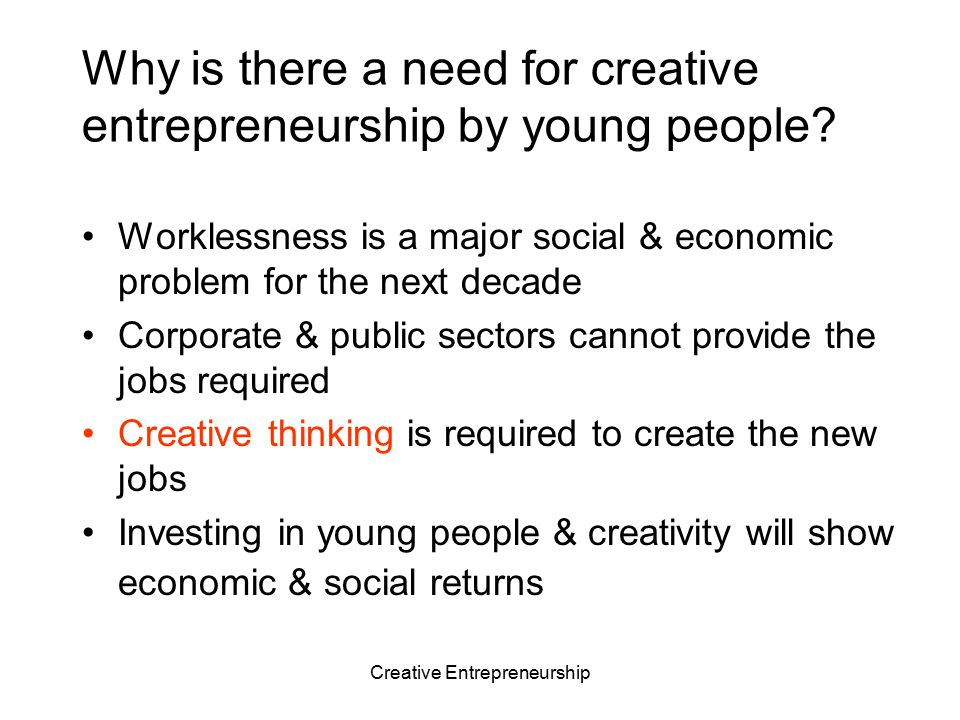 Why is there a need for creative entrepreneurship by young people