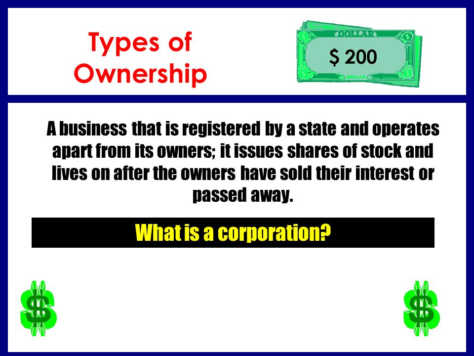 Types of Ownership What is a corporation