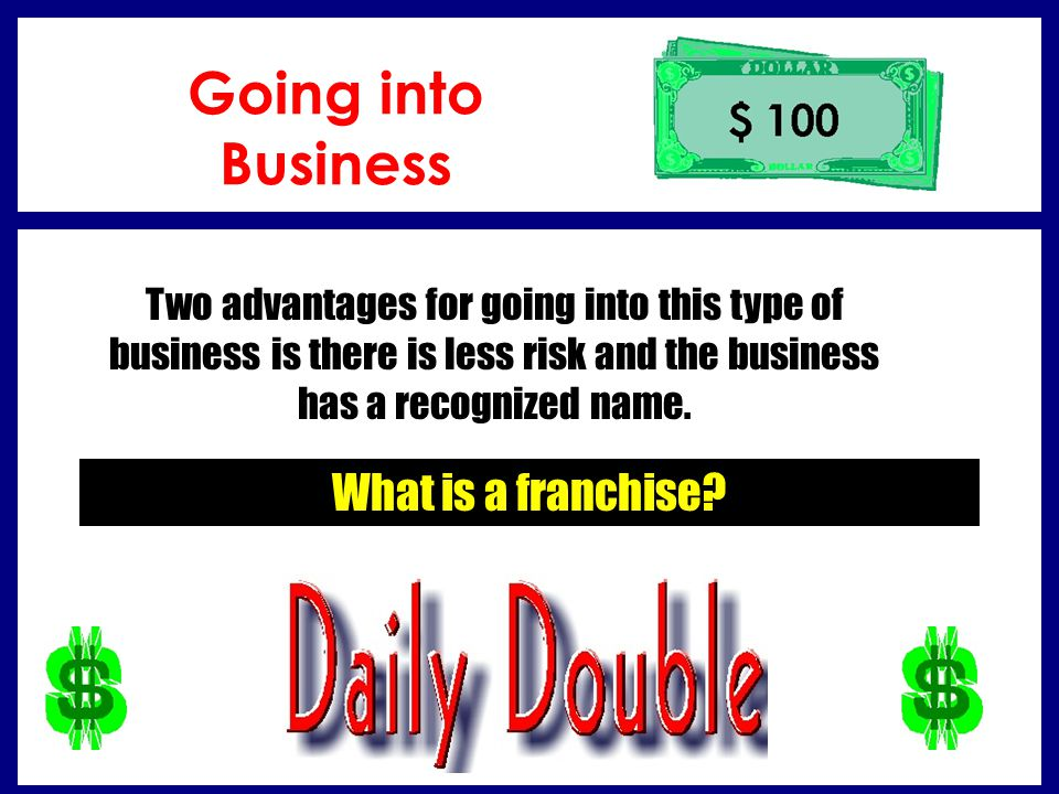 Going into Business What is a franchise