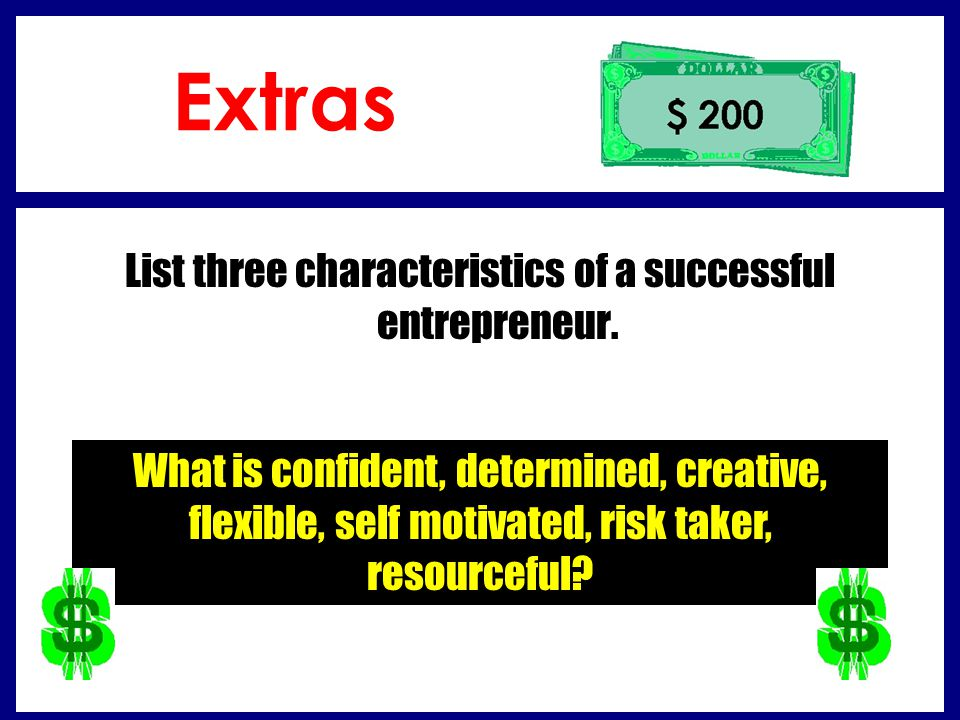List three characteristics of a successful entrepreneur.
