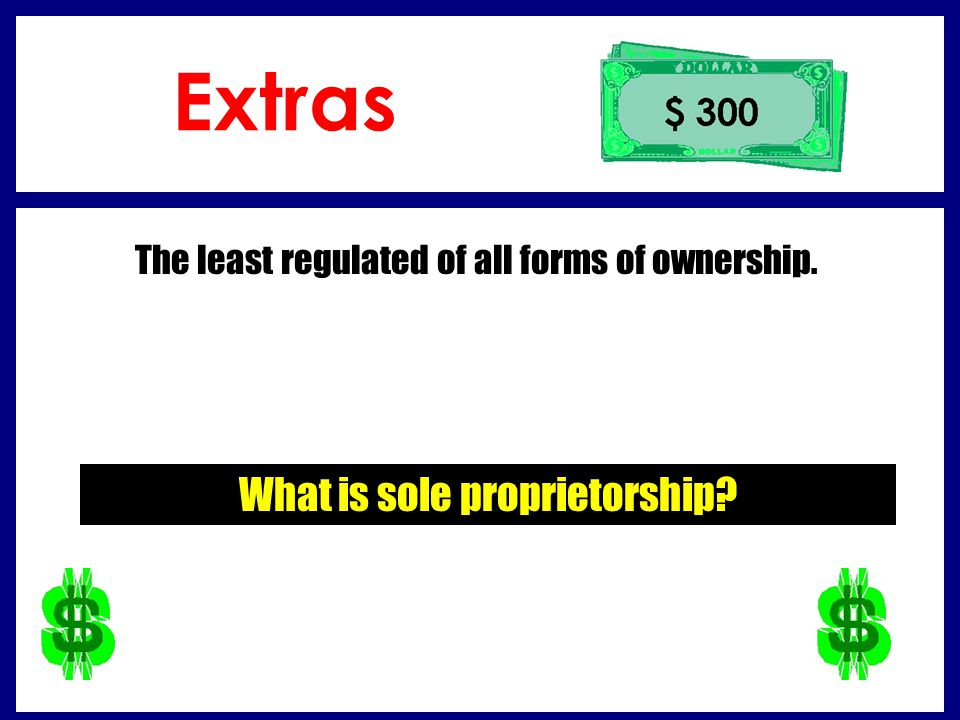 Extras What is sole proprietorship