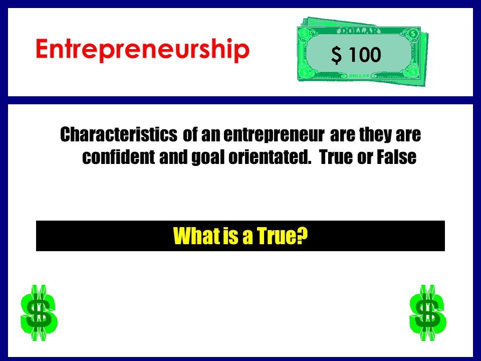 Entrepreneurship What is a True