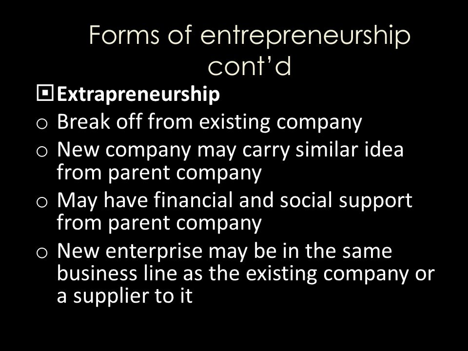 Forms of entrepreneurship cont'd