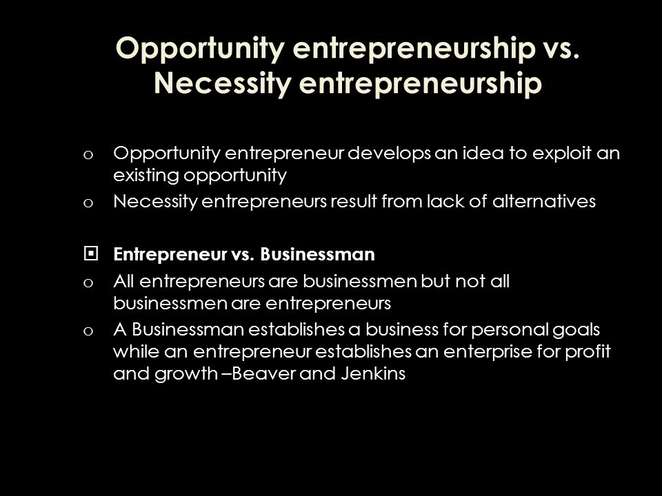 Opportunity entrepreneurship vs. Necessity entrepreneurship