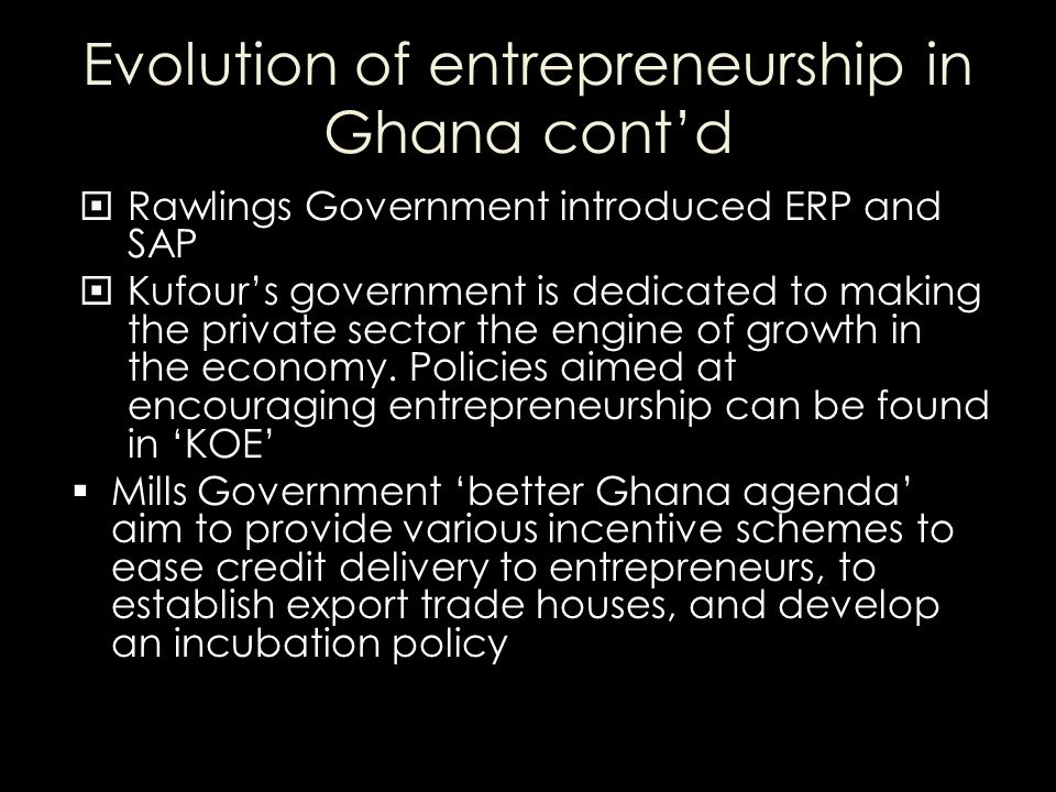 Evolution of entrepreneurship in Ghana cont'd