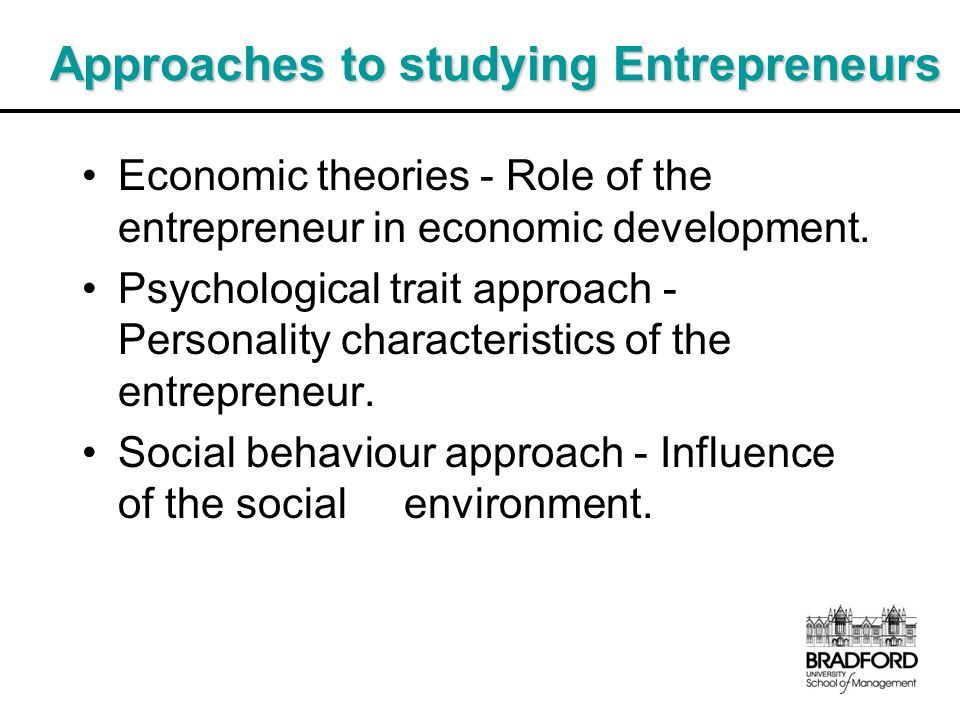 Approaches to studying Entrepreneurs