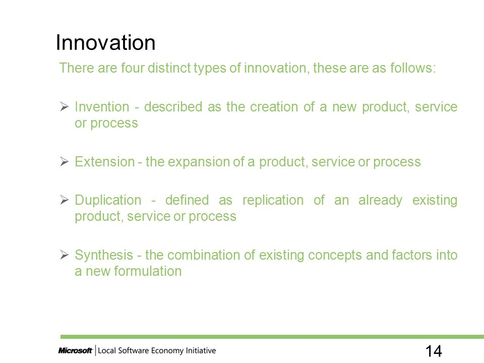 Innovation There are four distinct types of innovation, these are as follows: