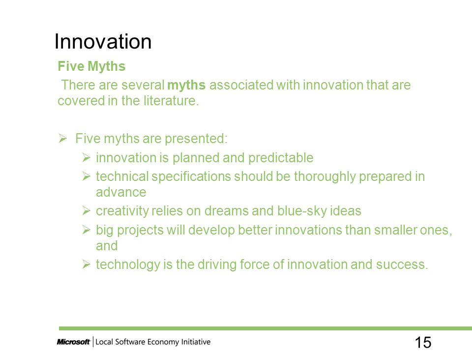 Innovation Five Myths. There are several myths associated with innovation that are covered in the literature.