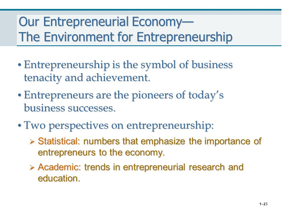 Our Entrepreneurial Economy— The Environment for Entrepreneurship
