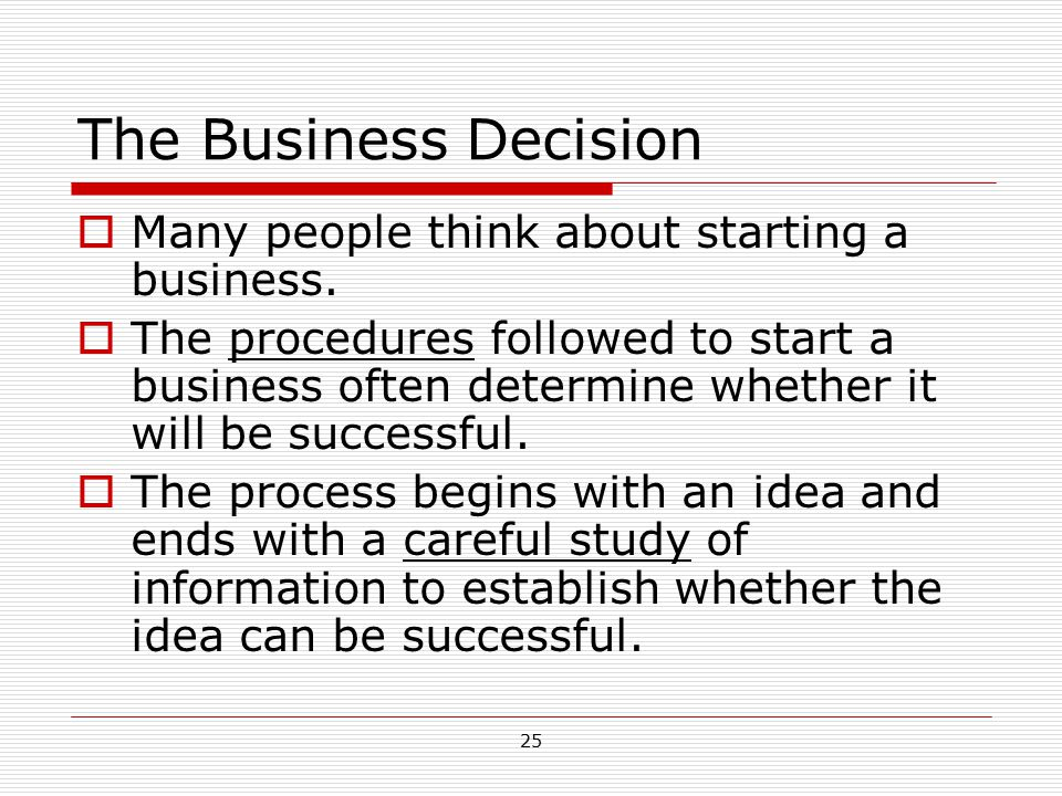 The Business Decision Many people think about starting a business.