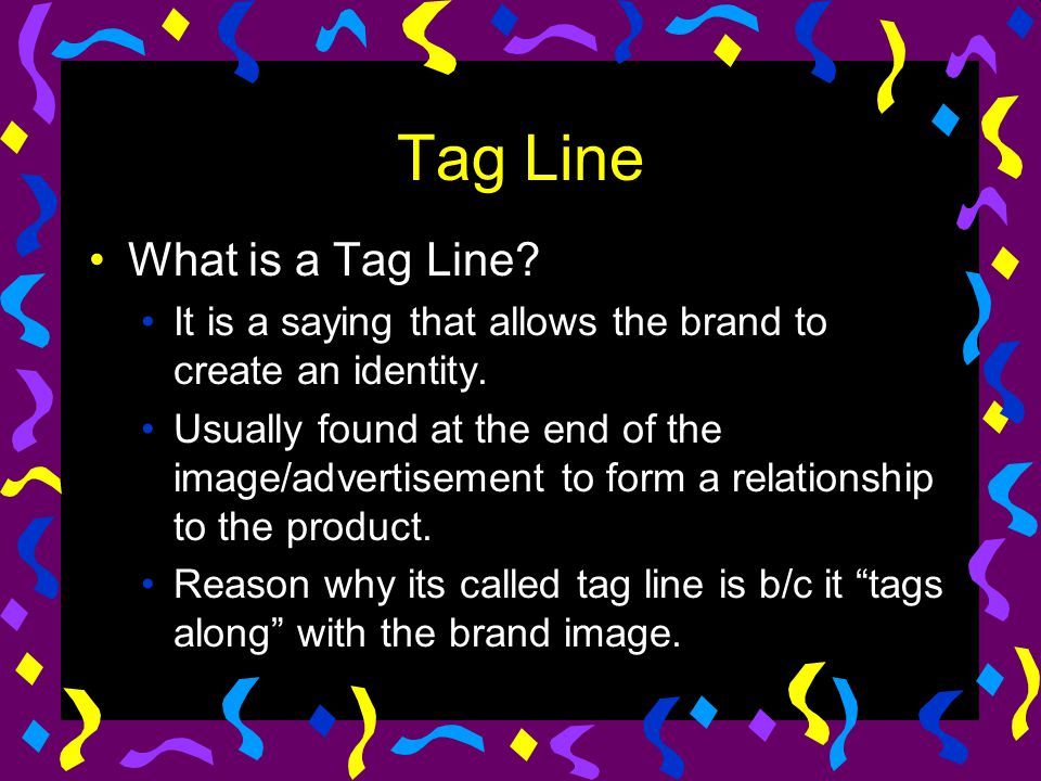 Tag Line What is a Tag Line