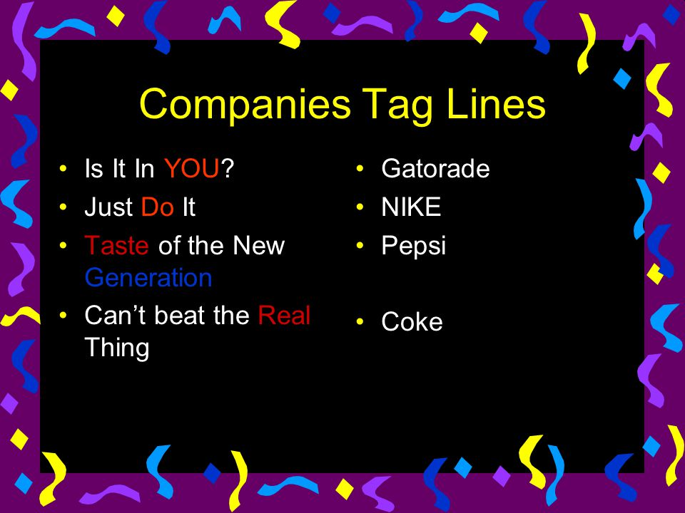 Companies Tag Lines Is It In YOU Just Do It