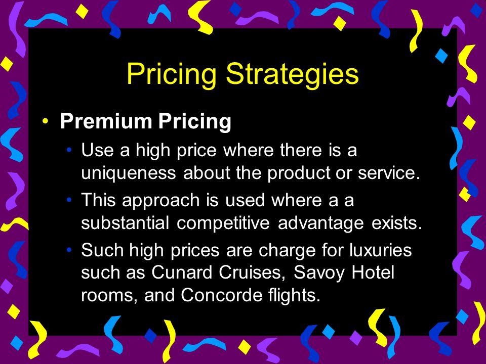 Pricing Strategies Premium Pricing